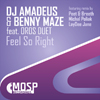 DJ Amadeus & Benny Maze feat. Oros Duet - Feel So Right (MOSP Recordings)