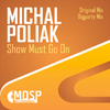 Michal Poliak vydal energický singl Show Must Go On
