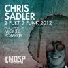 "Chris Sadler vydává track ""2 Fukt 2 Funk 2012"" u MOSP recordings"