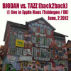 Biodan &amp; Tazz - June 2, 2012 (Epple Haus, Tubingen : DE) pt.2