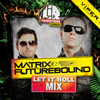 Matrix & Futurebound - Let It Roll Mix 2013