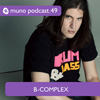 B-Complex - Muno Podcast 49
