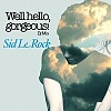 """Sid Le Rock - """"Well, Hello Gorgeous"""" DJ Mix - July 2013"""