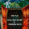 Ink Flo - Chill Out DJ Set @ Peníkov 2013
