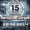Nois - Apokalypsa 15 Years Anniversary (28. 2. 2014 | main stage)