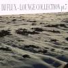 DJ Flux - Lounge Collection Mixtape pt. 7