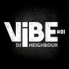 DJ Neighbour - Vibe
