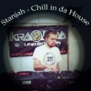 Stanjah - Chill In Da House