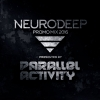 Parallel Activity - Neurodeep Promo Mix 2016