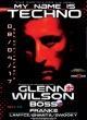 MY NAME IS TECHNO W/ GLENN WILSON (UK)