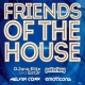 Premiéra akce Friends of the House v půlce listopadu