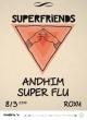 SUPERFRIENDS: ANDHIM, SUPER FLU