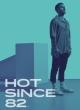 HOT SINCE 82 (UK)