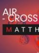 AIRCROSS NIGHT WITH MATTHIAS MEYER