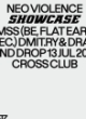 NEO VIOLENCE SHOWCASE W/ NMSS (BE) & DRAG AND DROP