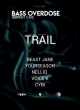 BASS OVERDOSE: SERPENT CAVE /W TRAIL (FR)