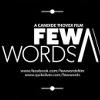 Velká soutěž o vstupenky na premiéru filmu FEW WORDS a láhev tříletého rumu Havana Club