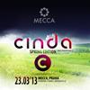 Vyhrajte 2x2 volné vstupy na Cinda Spring Edition v Mecce
