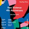 Vyhrajte vstupy a další ceny s party Neo Violence 4th Anniversary